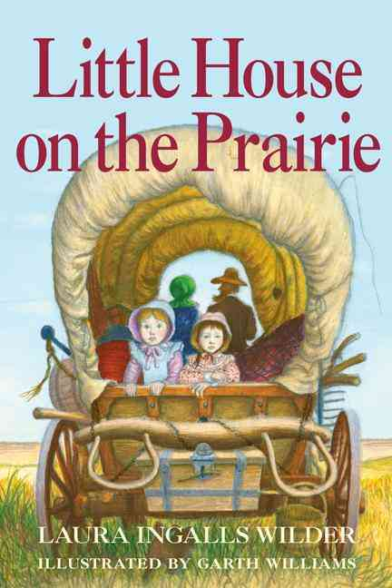 Little House on the Prairie By Wilder, Laura Ingalls/ Williams, Garth (ILT)